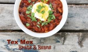 Tex Mex Brats & Beans txt
