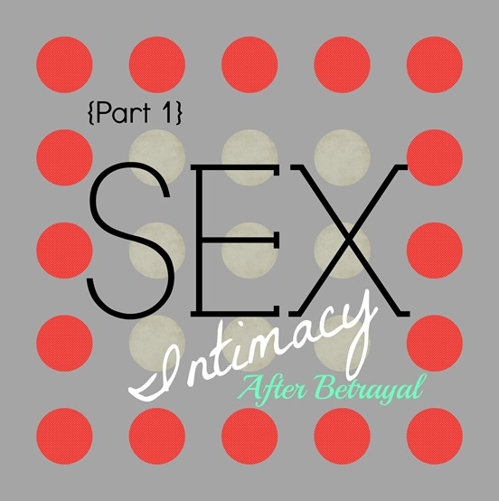 Sex after betrayal part 1